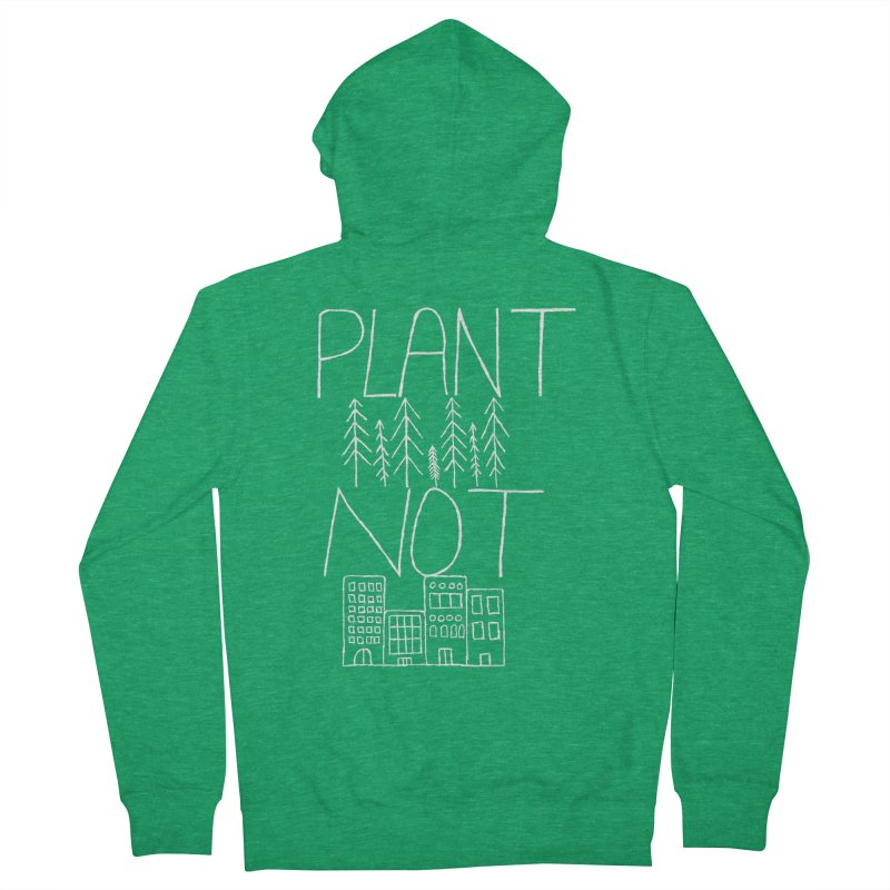 Plant Trees Not Cities Women's Zip-Up Hoody by I Shot Chad's Artist Shop