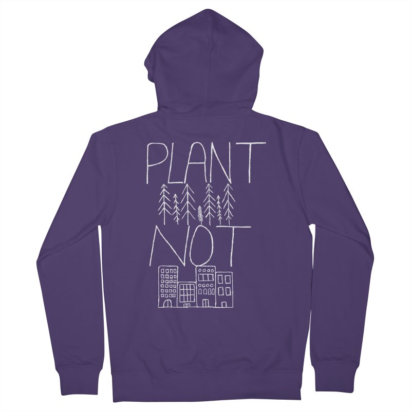 Plant Trees Not Cities Women's French Terry Zip-Up Hoody by I Shot Chad's Artist Shop