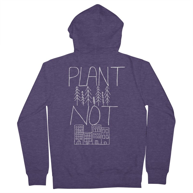 Plant Trees Not Cities Men's French Terry Zip-Up Hoody by I Shot Chad's Artist Shop