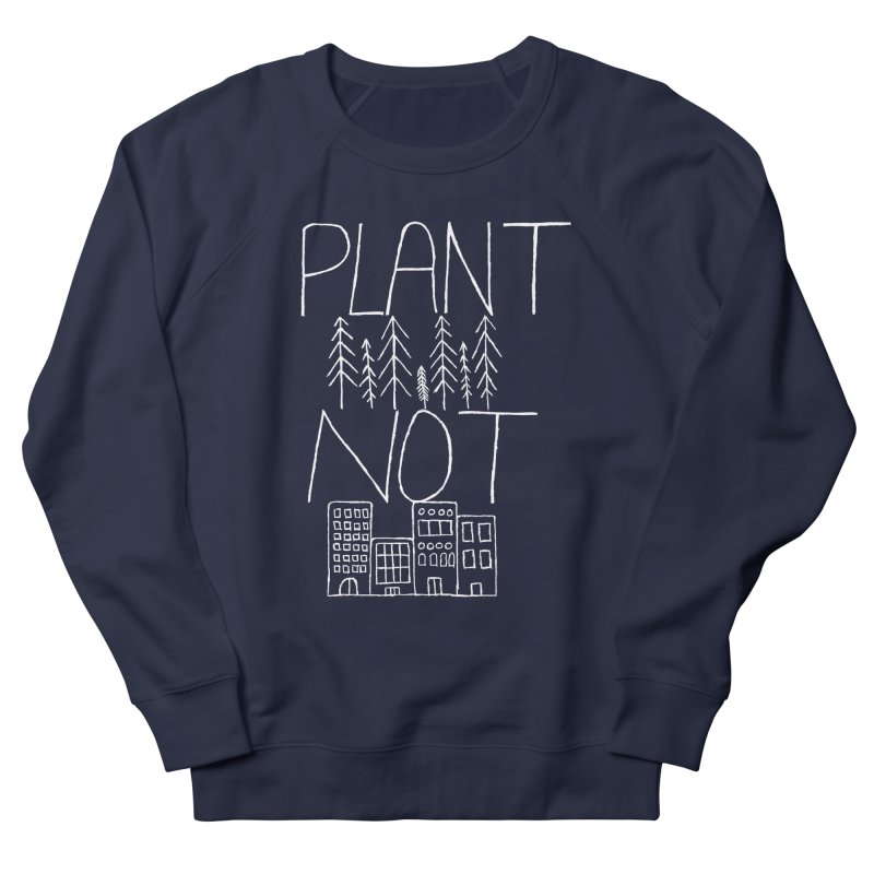 Plant Trees Not Cities Women's Sweatshirt by A Life of Creation
