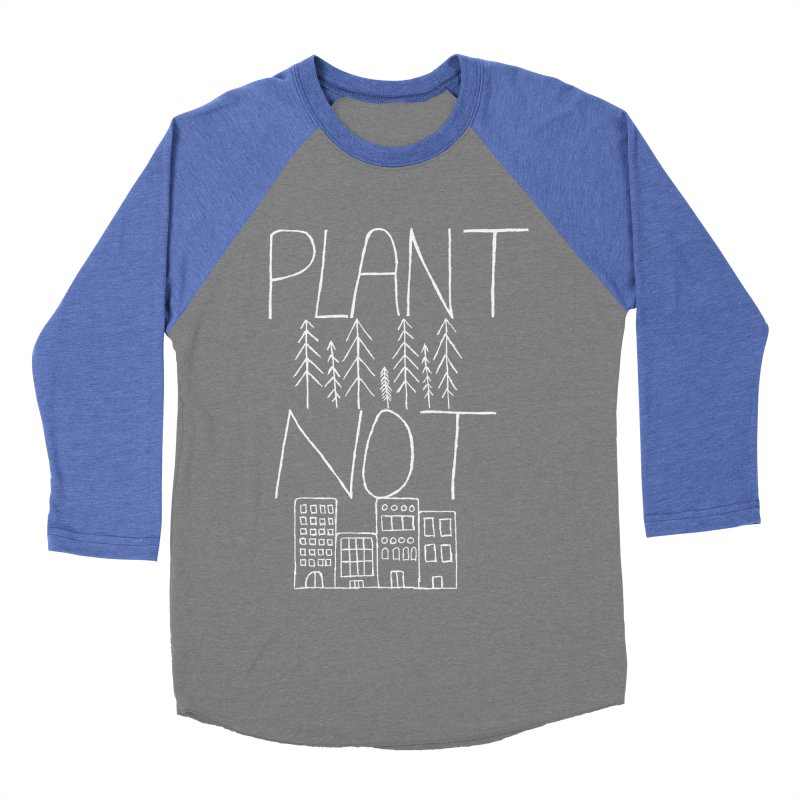 Plant Trees Not Cities Men's Baseball Triblend Longsleeve T-Shirt by I Shot Chad's Artist Shop