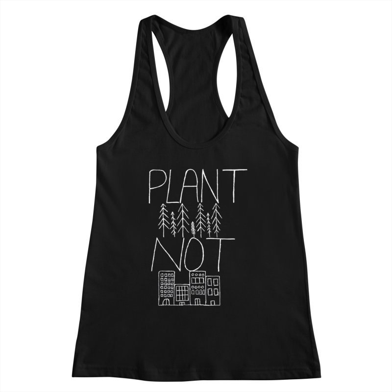 Plant Trees Not Cities Women's Tank by I Shot Chad's Artist Shop