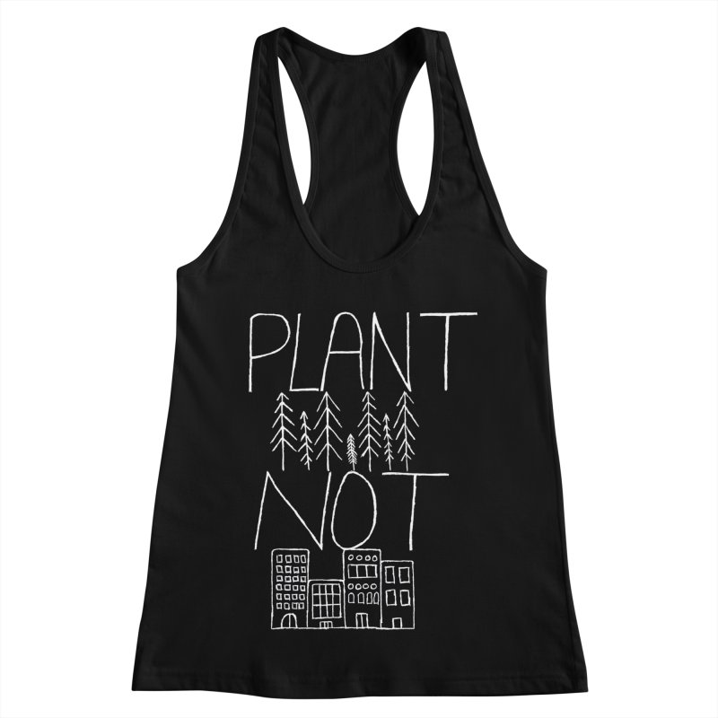 Plant Trees Not Cities Women's Racerback Tank by I Shot Chad's Artist Shop