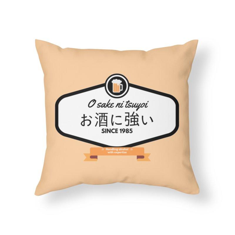 O sake ni tsuyoi Home Throw Pillow by itelchan's Artist Shop