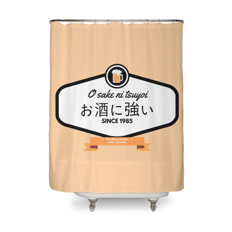 O sake ni tsuyoi Home Shower Curtain by itelchan's Artist Shop