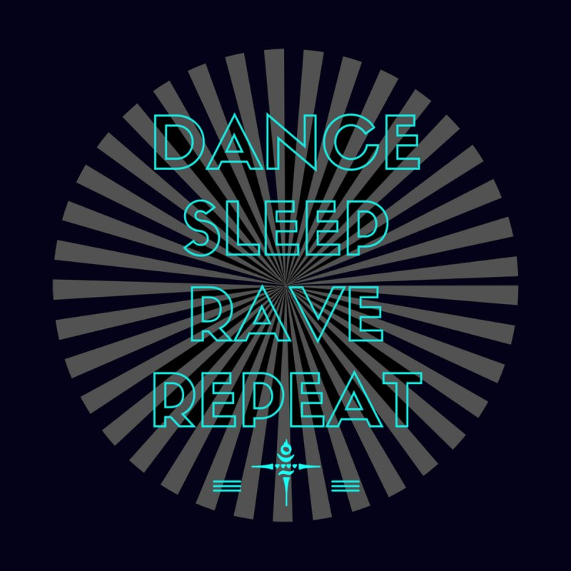 Dance Sleep Rave Repeat None  by itelchan's Artist Shop