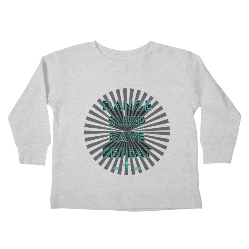Dance Sleep Rave Repeat Kids Toddler Longsleeve T-Shirt by itelchan's Artist Shop