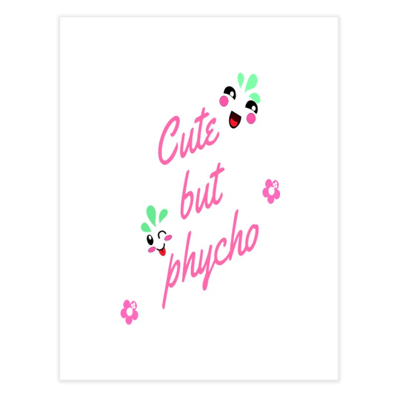 Cute but Psycho   by itelchan's Artist Shop