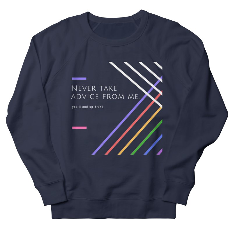 My Advice Men's Sweatshirt by itelchan's Artist Shop