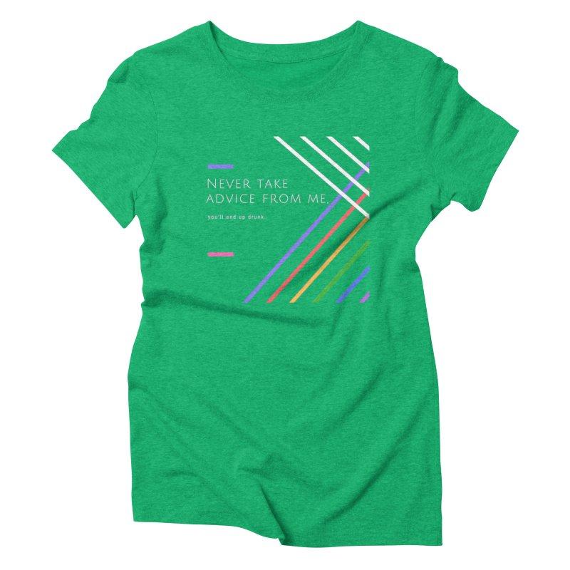 My Advice Women's Triblend T-shirt by itelchan's Artist Shop