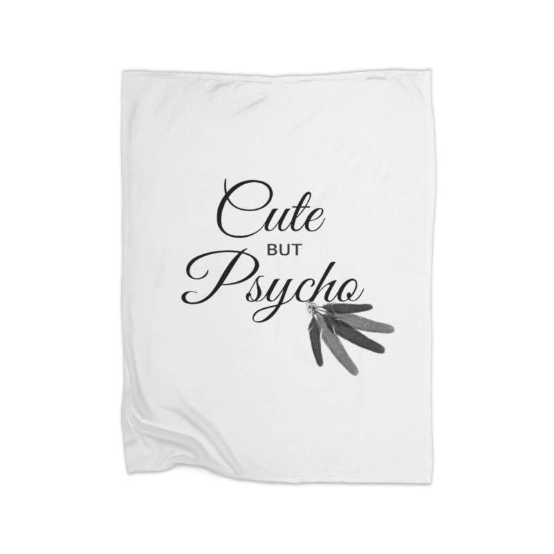 Cute But Psycho Home Blanket by itelchan's Artist Shop