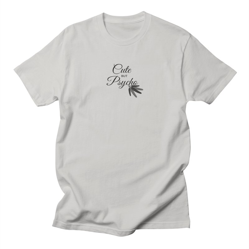 Cute But Psycho Women's Unisex T-Shirt by itelchan's Artist Shop
