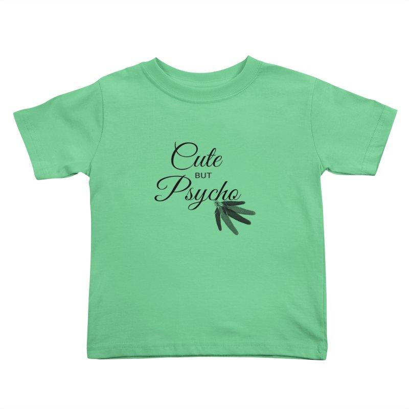 Cute But Psycho Kids Toddler T-Shirt by itelchan's Artist Shop
