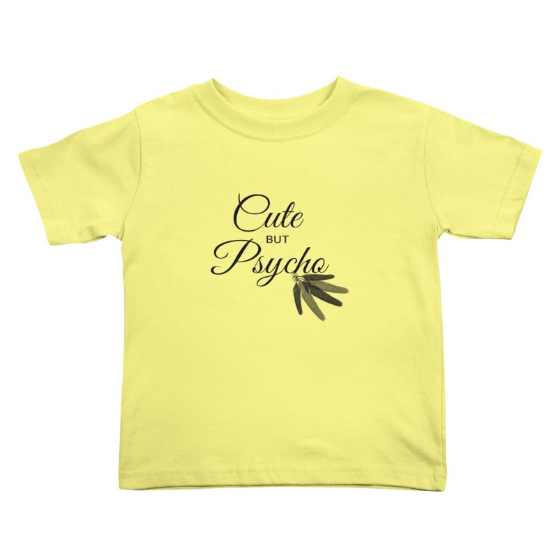 Cute But Psycho Kids Toddler T-Shirt by itelchan's Artist Shop