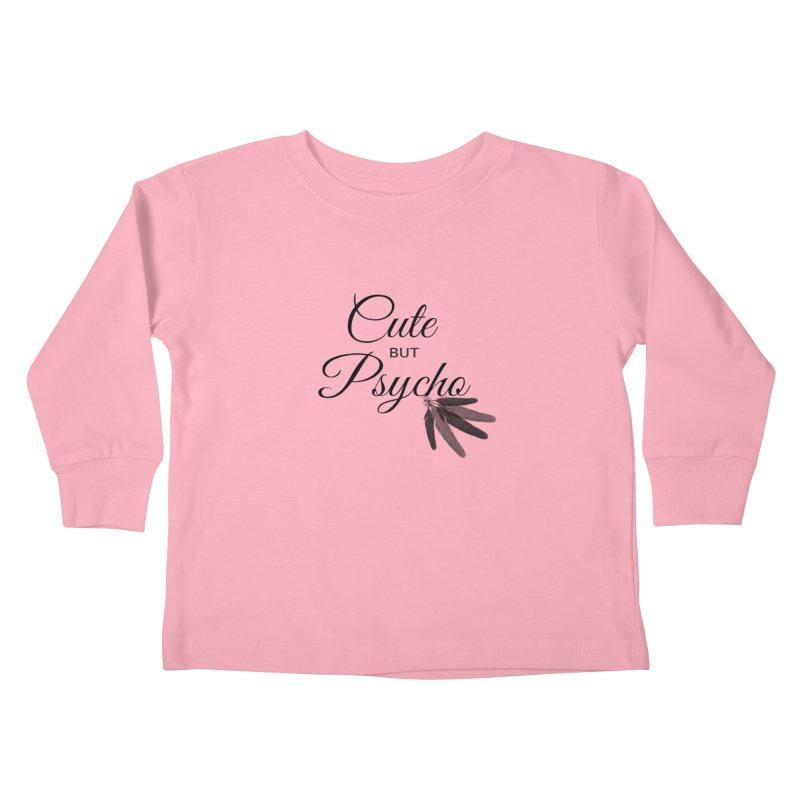 Cute But Psycho Kids Toddler Longsleeve T-Shirt by itelchan's Artist Shop