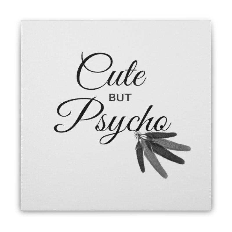 Cute But Psycho Home Stretched Canvas by itelchan's Artist Shop