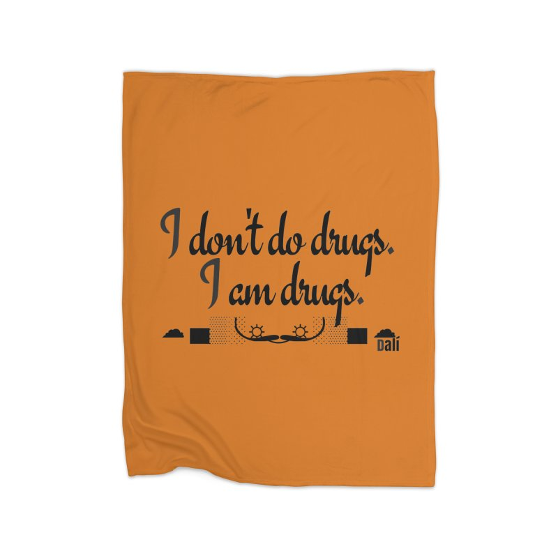 I don't do drugs I'm drugs Home Blanket by itelchan's Artist Shop