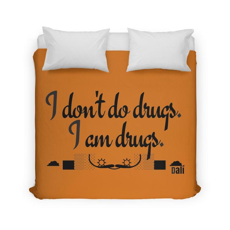 I don't do drugs I'm drugs Home Duvet by itelchan's Artist Shop