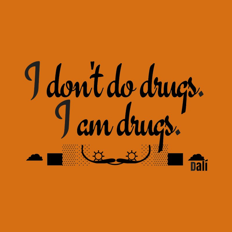 I don't do drugs I'm drugs by itelchan's Artist Shop