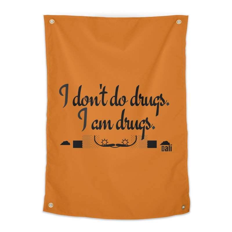 I don't do drugs I'm drugs Home Tapestry by itelchan's Artist Shop