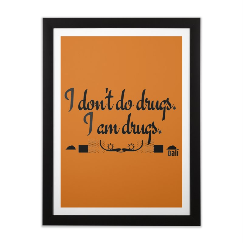 I don't do drugs I'm drugs Home Framed Fine Art Print by itelchan's Artist Shop