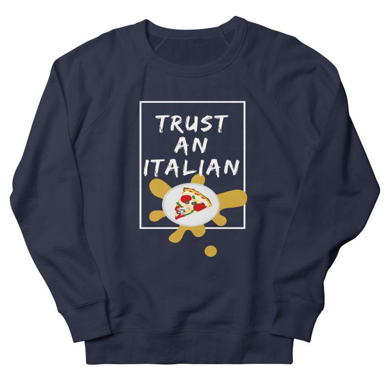 Trust an Italian Women's Sweatshirt by itelchan's Artist Shop
