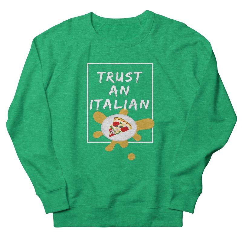 Trust an Italian Men's Sweatshirt by itelchan's Artist Shop