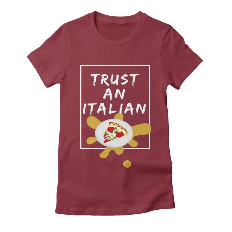 Trust an Italian Women's Fitted T-Shirt by itelchan's Artist Shop