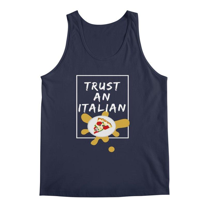Trust an Italian Men's Tank by itelchan's Artist Shop