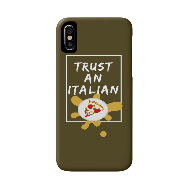 Trust an Italian Accessories Phone Case by itelchan's Artist Shop