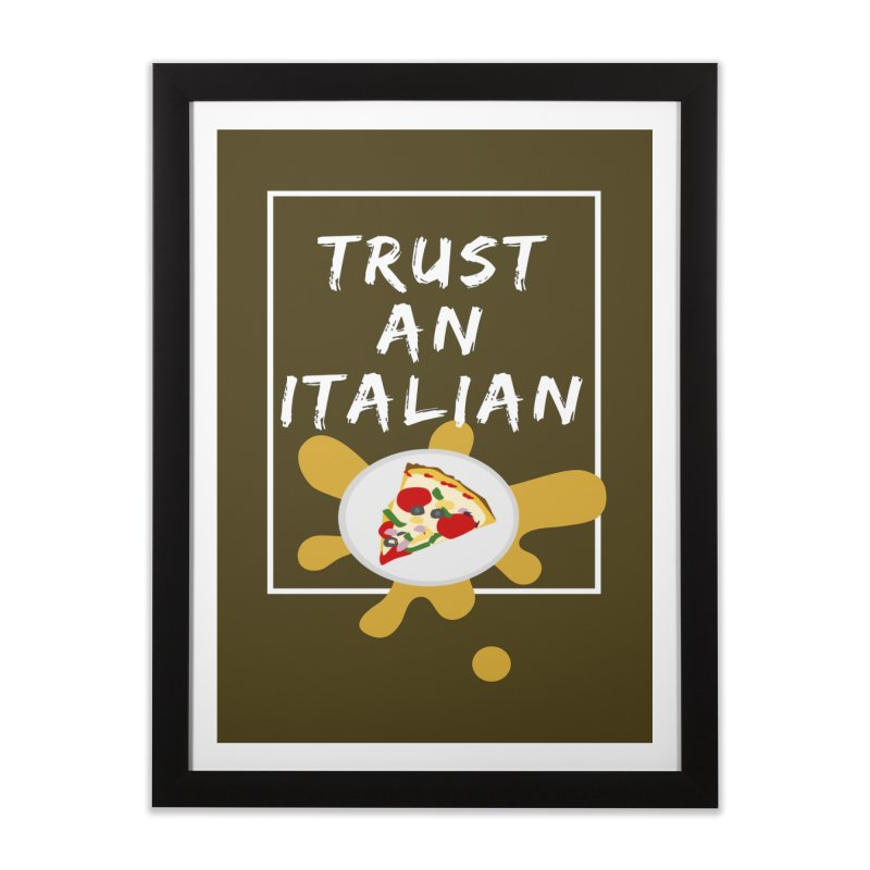 Trust an Italian Home Framed Fine Art Print by itelchan's Artist Shop