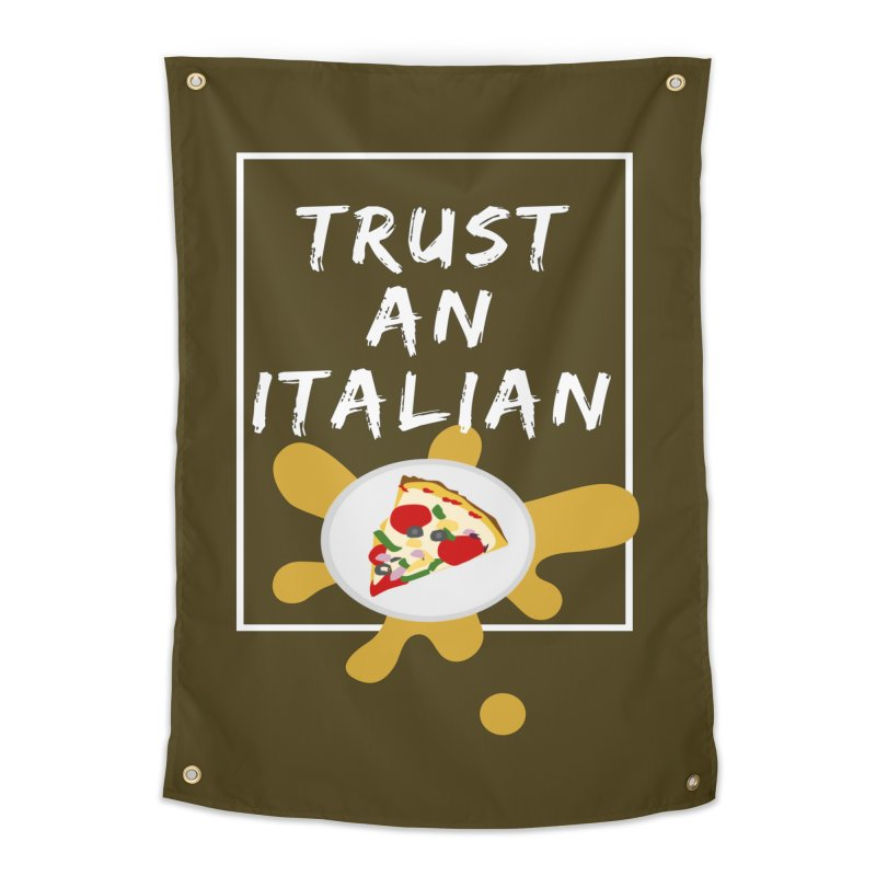 Trust an Italian Home Tapestry by itelchan's Artist Shop
