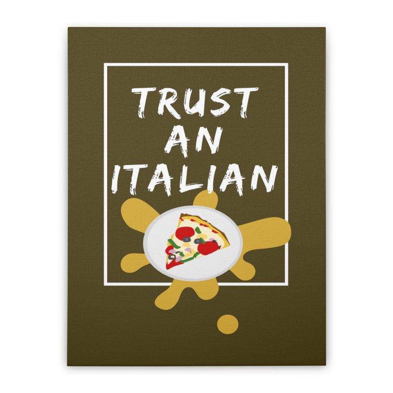 Trust an Italian Home Stretched Canvas by itelchan's Artist Shop