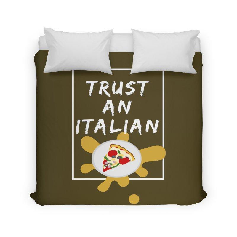 Trust an Italian Home Duvet by itelchan's Artist Shop