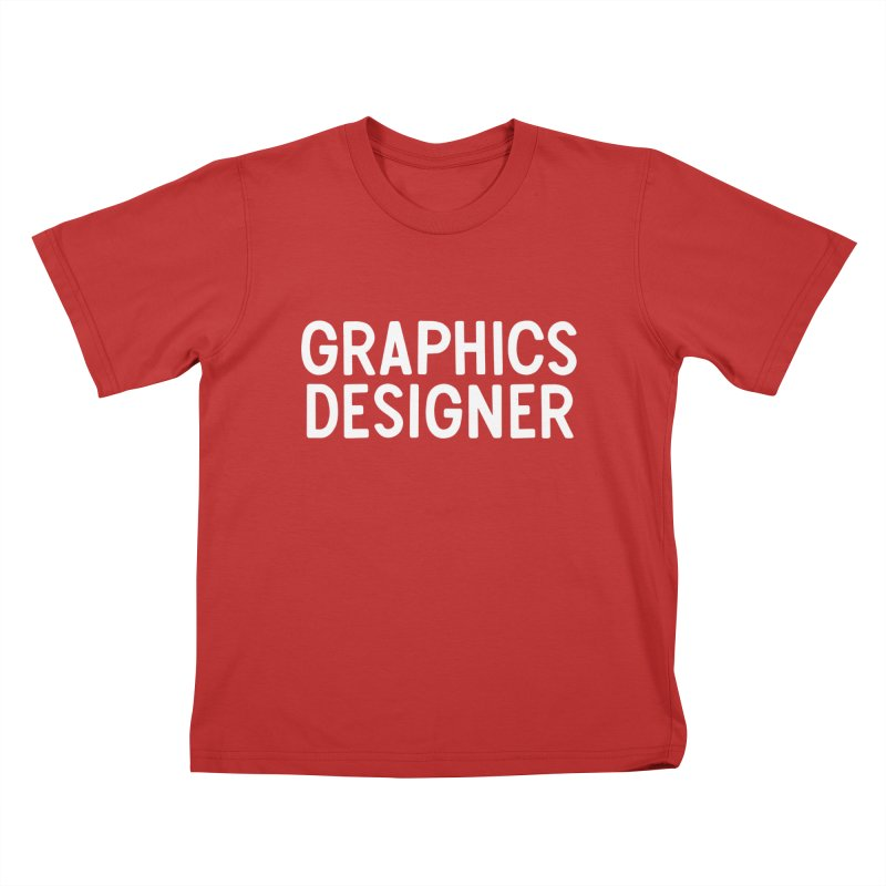 Graphics Designer- Volume 2.1 in Kids T-Shirt Red by Iterative Work