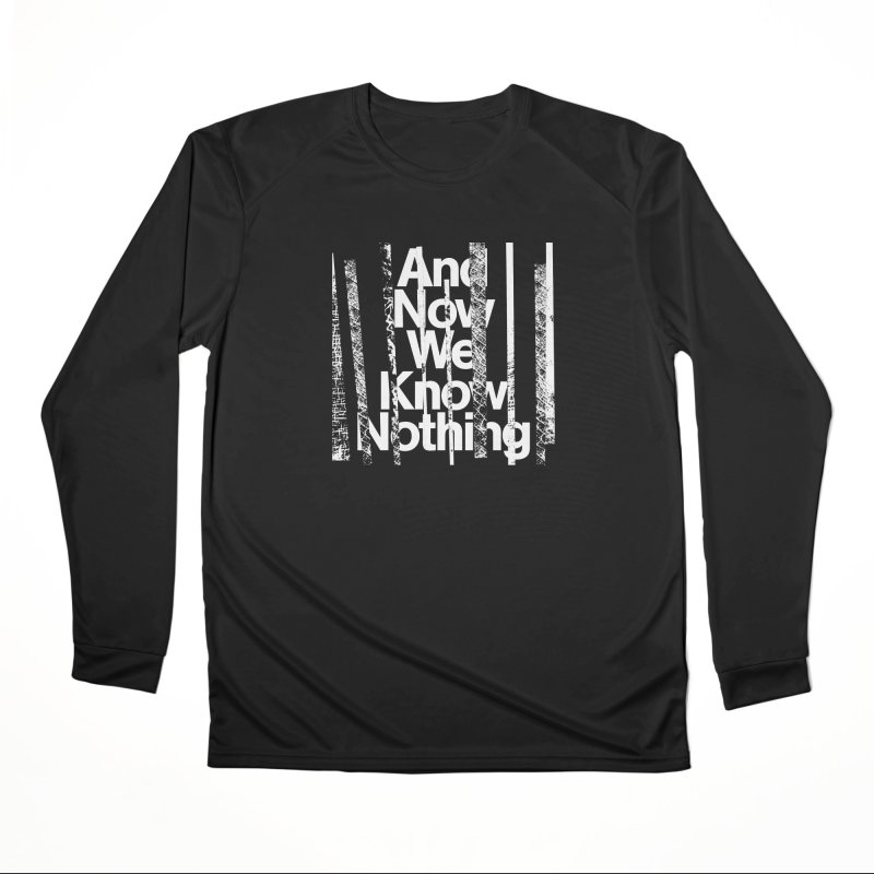 """Israel Vines """"And Now We Know Nothing"""" White Ink Women's Longsleeve T-Shirt by Interdimensional Transmissions"""