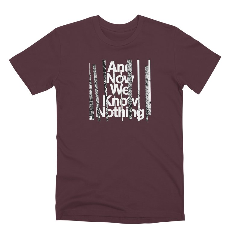 """Israel Vines """"And Now We Know Nothing"""" White Ink Men's T-Shirt by Interdimensional Transmissions"""