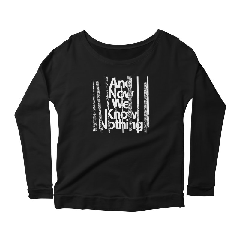 "Israel Vines ""And Now We Know Nothing"" White Ink Women's Longsleeve T-Shirt by Interdimensional Transmissions"