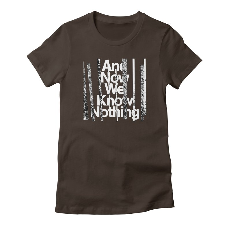 "Israel Vines ""And Now We Know Nothing"" White Ink Women's T-Shirt by Interdimensional Transmissions"