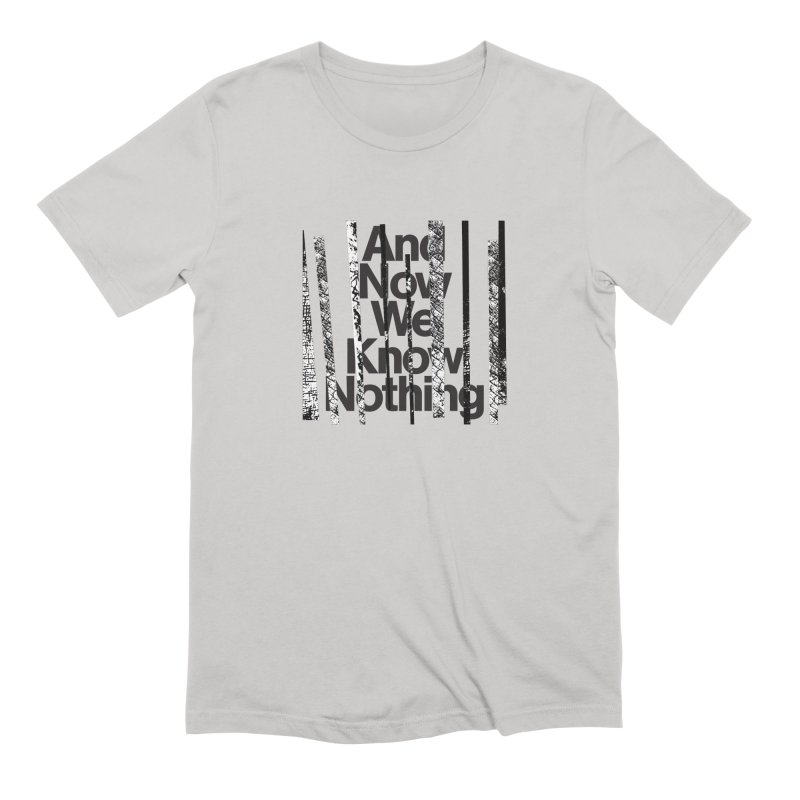 "Israel Vines ""And Now We Know Nothing"" Black Ink Men's T-Shirt by Interdimensional Transmissions"