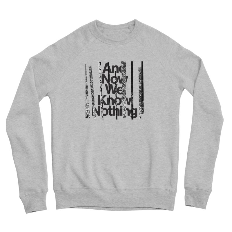 "Israel Vines ""And Now We Know Nothing"" Black Ink Women's Sweatshirt by Interdimensional Transmissions"