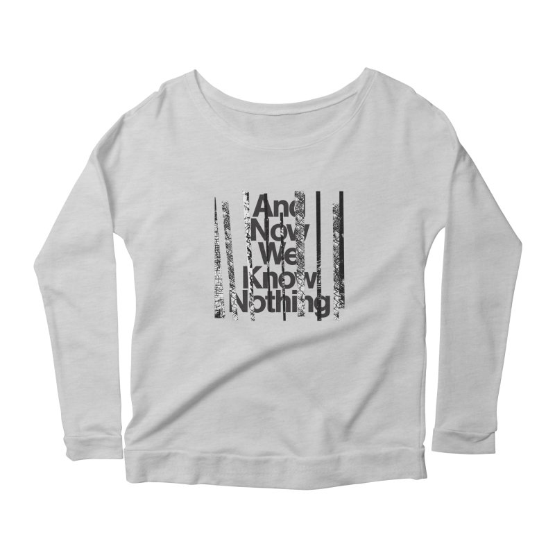 """Israel Vines """"And Now We Know Nothing"""" Black Ink Women's Longsleeve T-Shirt by Interdimensional Transmissions"""