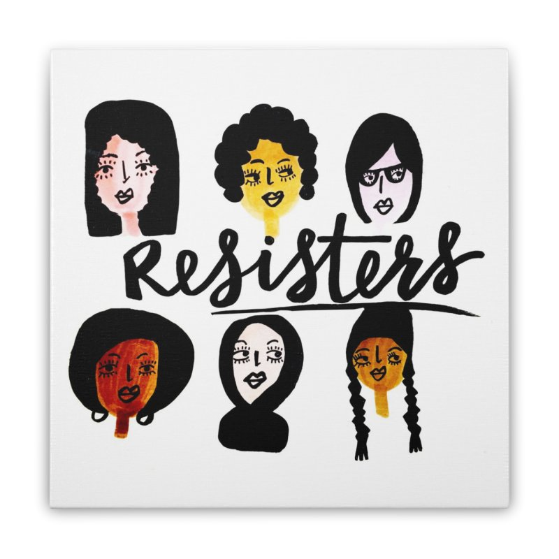 ReSisters Home Stretched Canvas by IT MUST BEE A SIGN