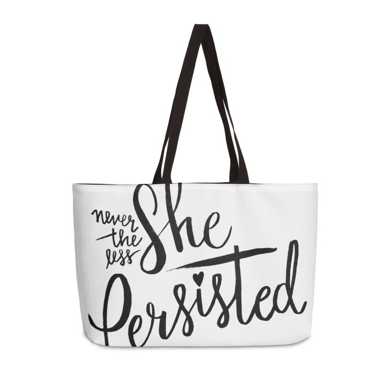 Nevertheless She Persisted Accessories Weekender Bag Bag by IT MUST BEE A SIGN