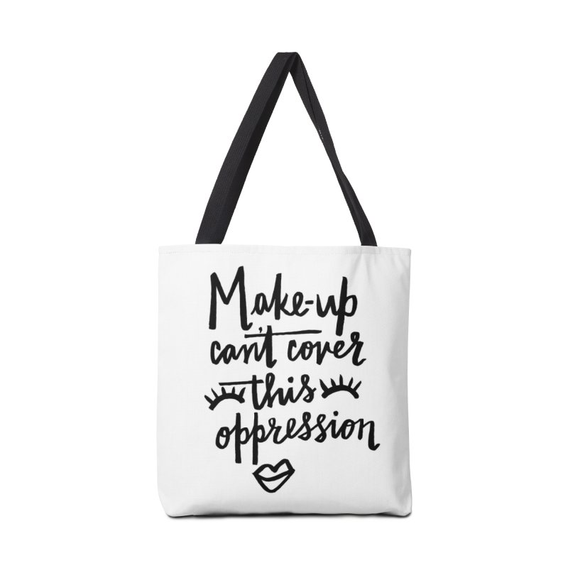MAKE-UP Can't Cover this oppression Accessories Tote Bag Bag by IT MUST BEE A SIGN