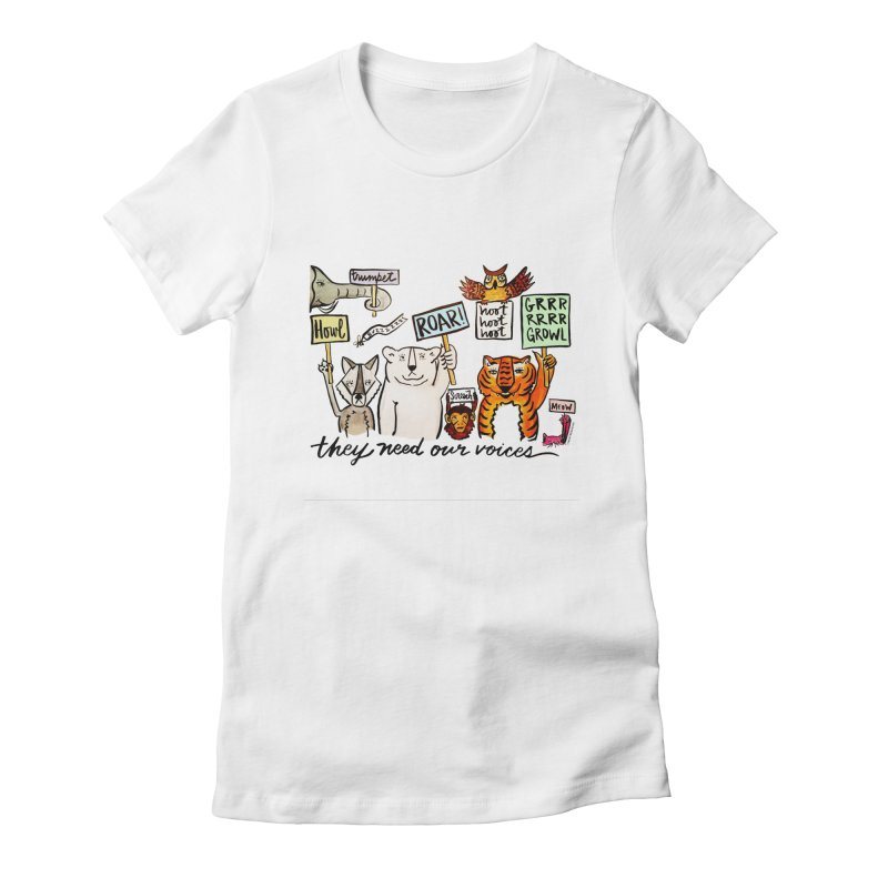 they need our voices Women's Fitted T-Shirt by IT MUST BEE A SIGN