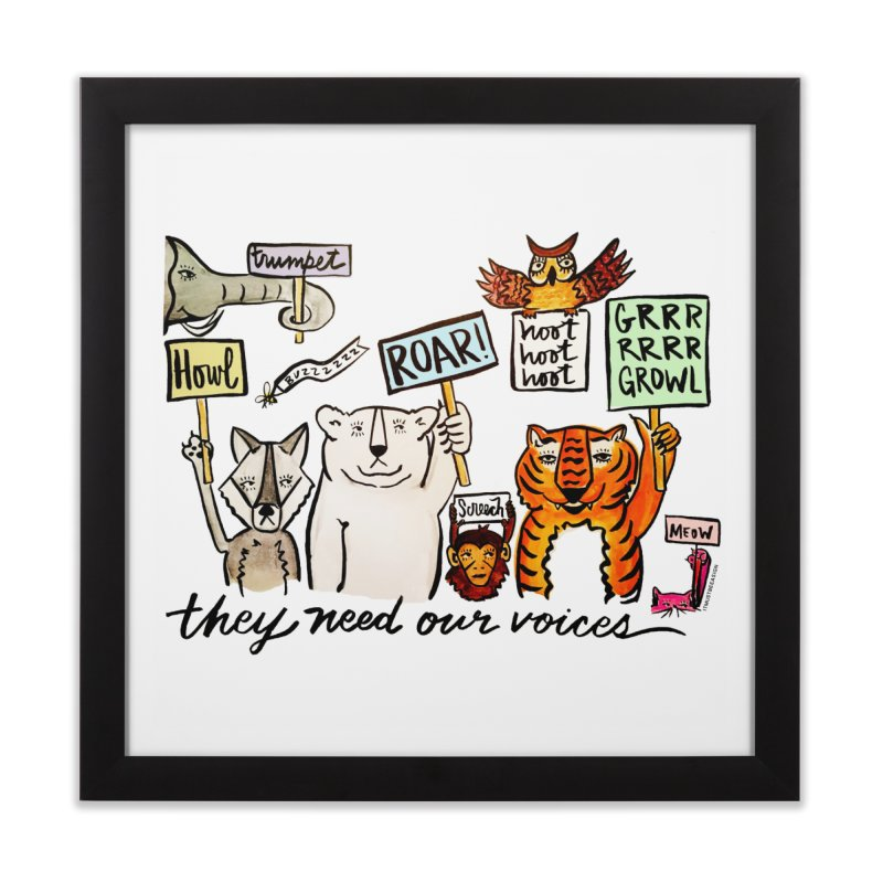 they need our voices Home Framed Fine Art Print by IT MUST BEE A SIGN