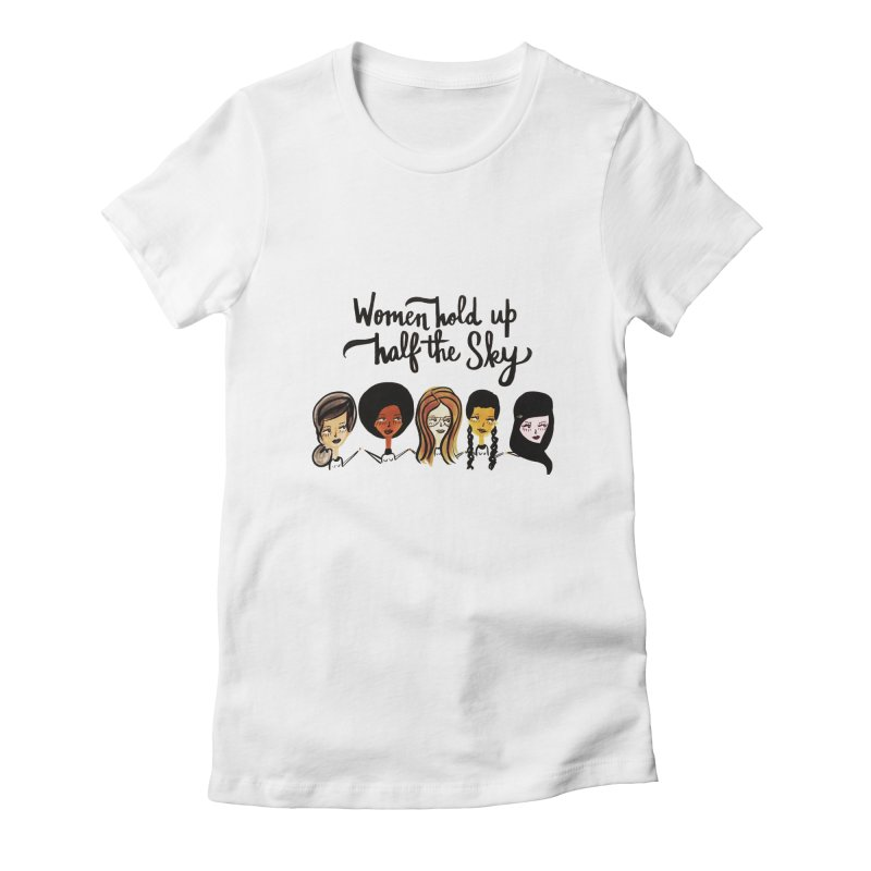 WOMEN HOLD UP HALF THE SKY Women's T-Shirt by IT MUST BEE A SIGN