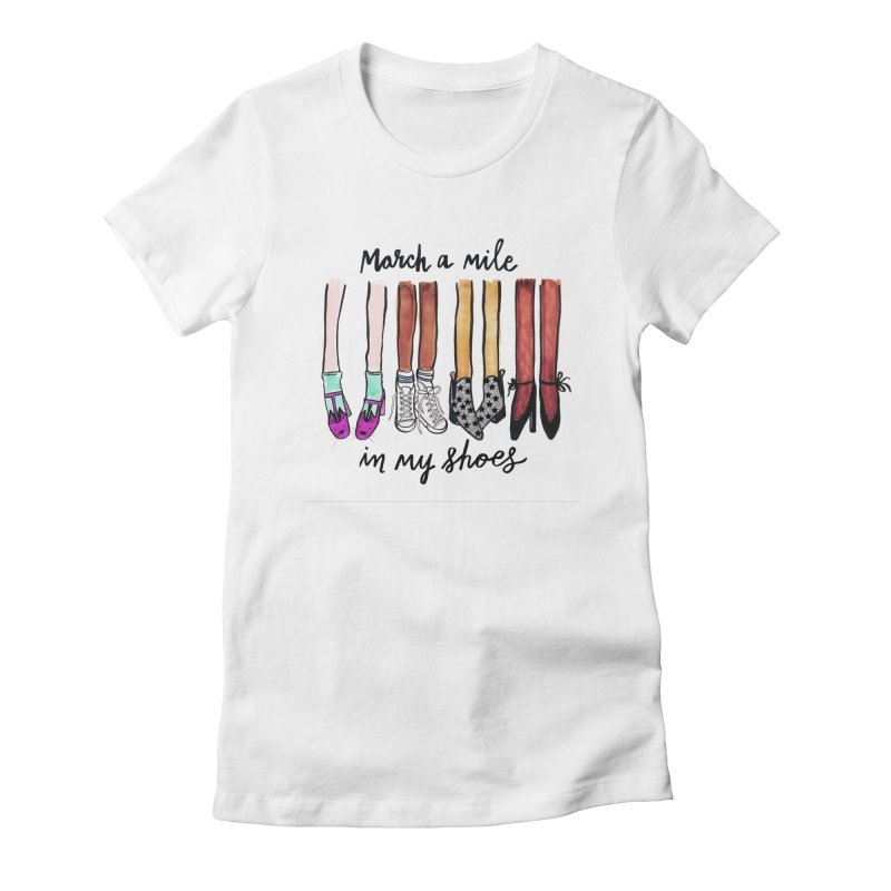 March a mile in my shoes Women's Fitted T-Shirt by IT MUST BEE A SIGN