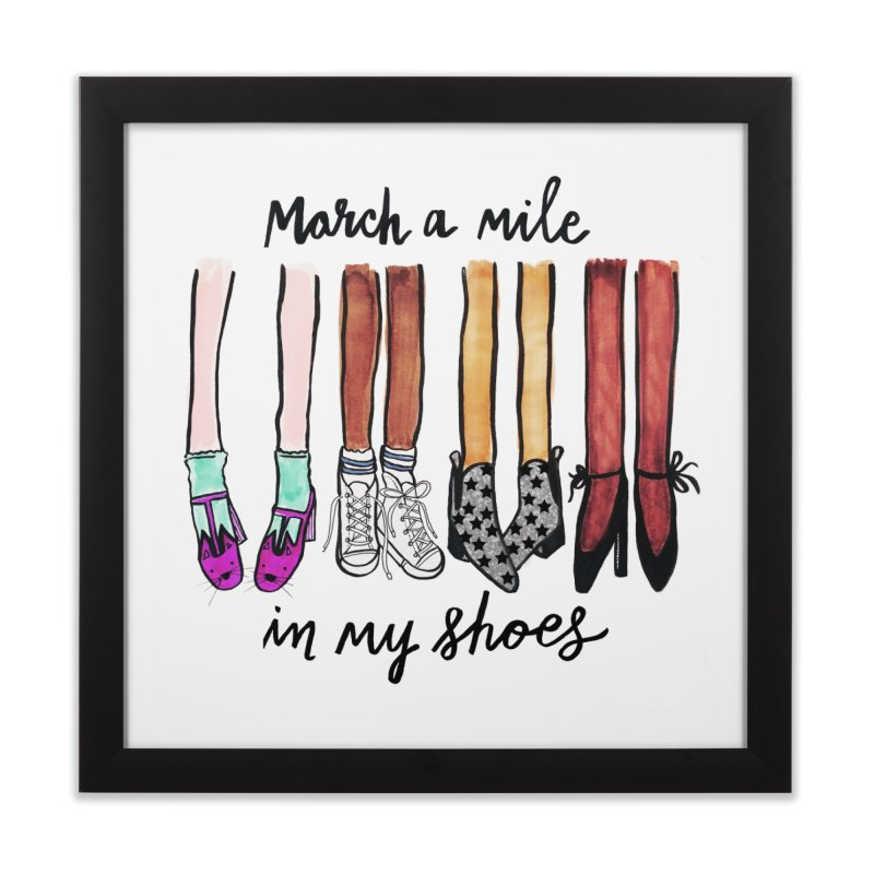 March a mile in my shoes Home Framed Fine Art Print by IT MUST BEE A SIGN